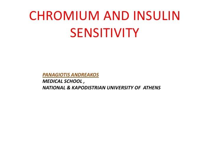 CHROMIUM AND INSULIN     SENSITIVITY PANAGIOTIS ANDREAKOS MEDICAL SCHOOL , NATIONAL & KAPODISTRIAN UNIVERSITY OF ATHENS