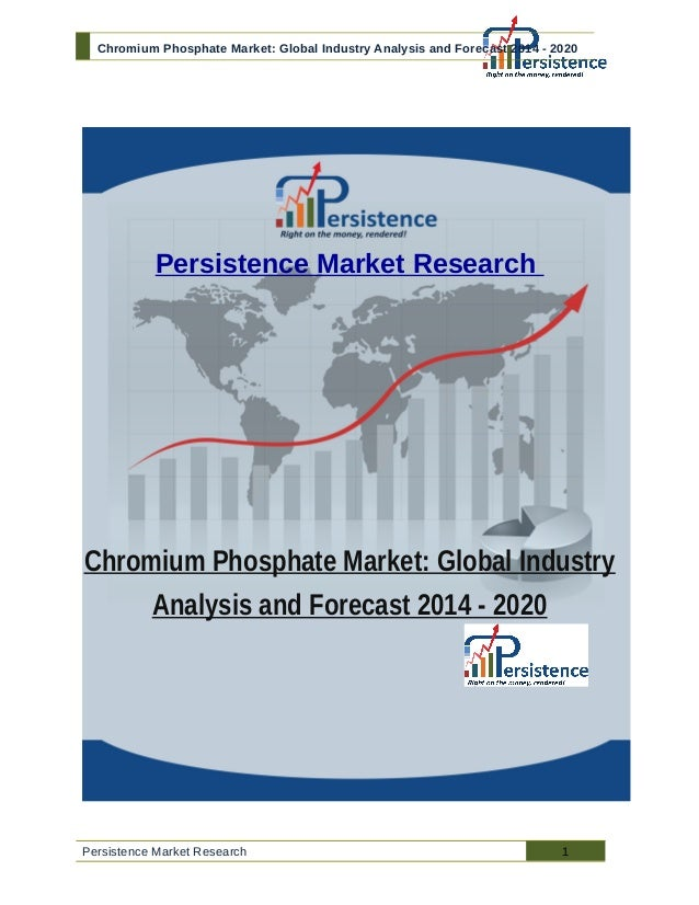 Chromium Phosphate Market: Global Industry Analysis and Forecast 2014 - 2020 Persistence Market Research Chromium Phosphat...