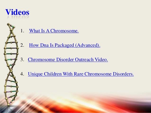 REFRENCE • Human Chromosomes by Orlando J. Miller, • Chromosome biology by R. Appels, • http://www.chromodisorder.org/CDO/...