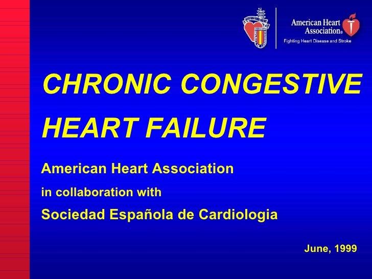 CHRONIC CONGESTIVEHEART FAILUREAmerican Heart Associationin collaboration withSociedad Española de Cardiologia            ...