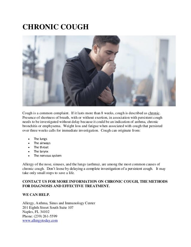 CHRONIC COUGH Cough is a common complaint. If it lasts more than 8 weeks, cough is described as chronic. Presence of short...