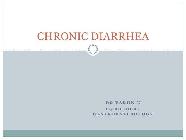 CHRONIC DIARRHEA  DR VARUN.K PG MEDICAL GASTROENTEROLOGY