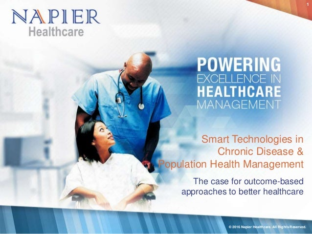 Smart Technologies in Chronic Disease & Population Health Management The case for outcome-based approaches to better healt...