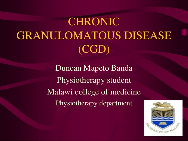 Chronic granulomatous disease (cgd)