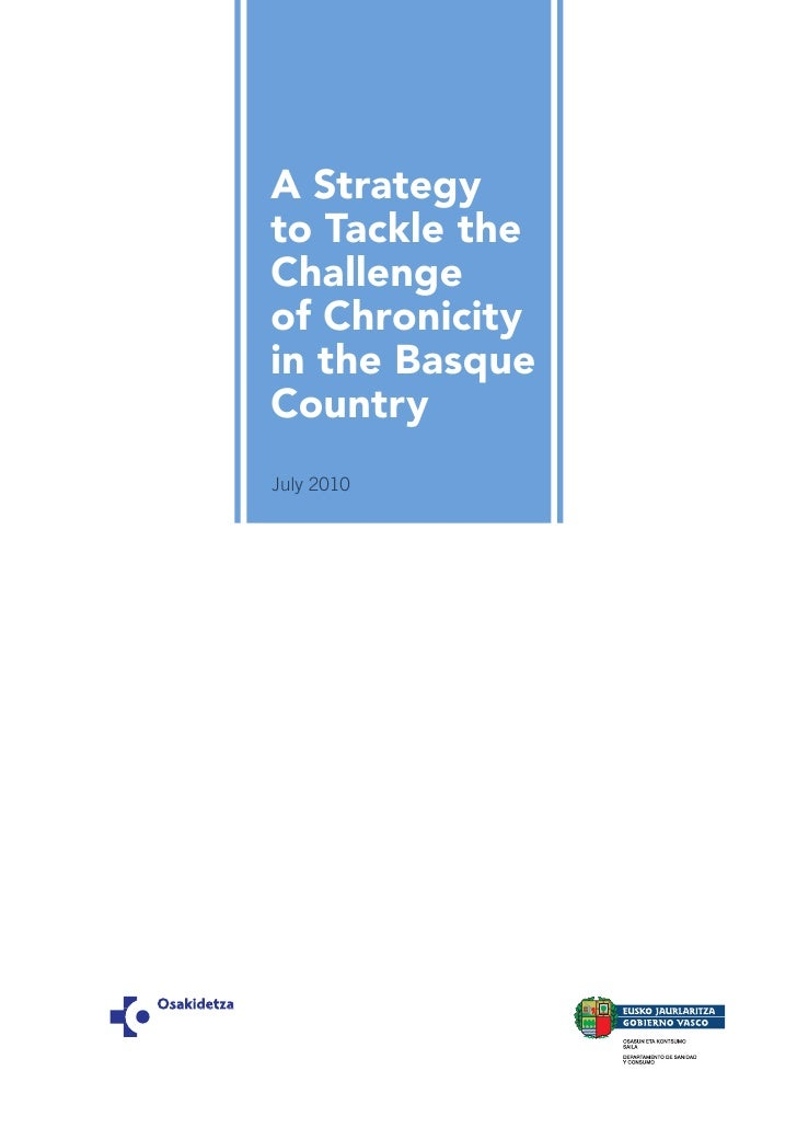 A Strategyto Tackle theChallengeof Chronicityin the BasqueCountryJuly 2010