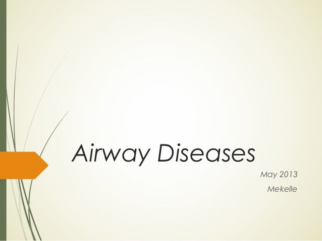 Airway Diseases May 2013 Mekelle