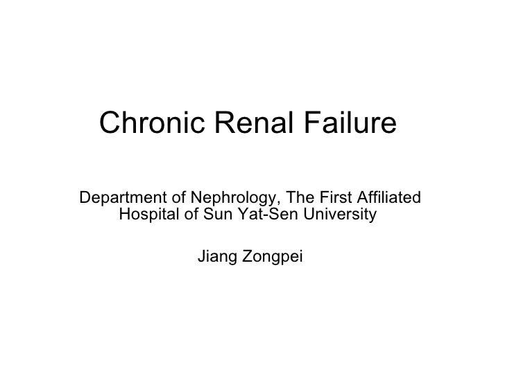 Chronic Renal Failure  Department of Nephrology, The First Affiliated Hospital of Sun Yat-Sen University  Jiang Zongpei