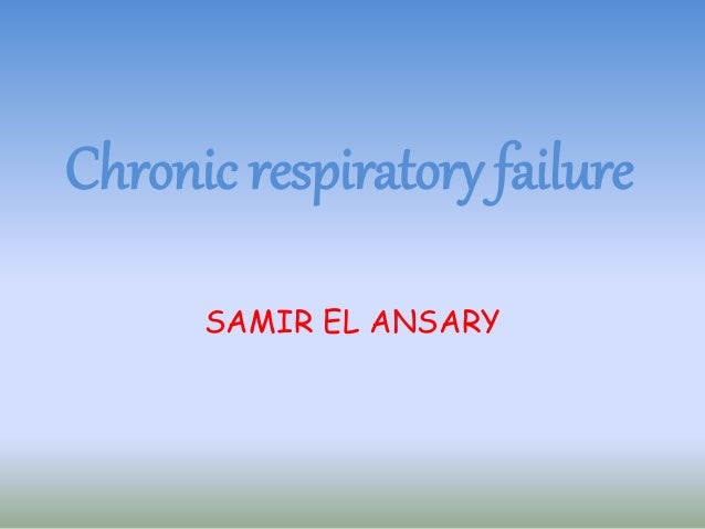 pathogram chronic respiratory failure The disease kills more people than the next four causes of death combined, including cancer, chronic lower respiratory diseases, accidents, and diabetes (ignatavicius & workman, 2010, p 704) in order to manage the disease effectively, it is of major importance.