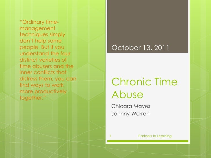"Chronic Time Abuse<br />Chicara Mayes<br />Johnny Warren <br />""Ordinary time-management techniques simply don't help some..."