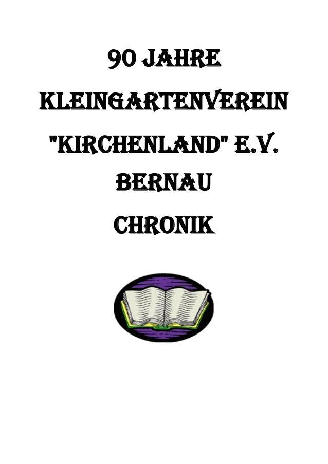 """90 Jahre Kleingartenverein """"Kirchenland"""" e.V. Bernau Chronik"""