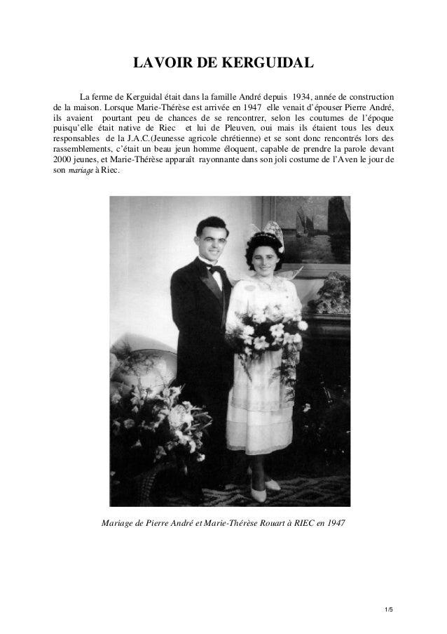 LAVOIR DE KERGUIDAL La ferme de Kerguidal était dans la famille André depuis 1934, année de construction de la maison. Lor...