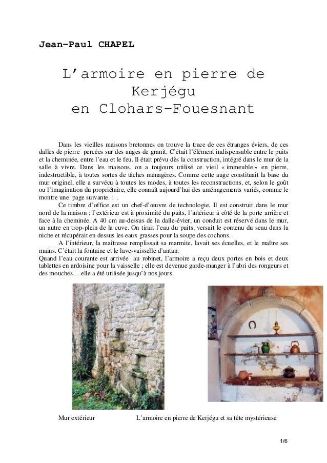 Jean-Paul CHAPEL  L'armoire en pierre de Kerjégu en Clohars-Fouesnant Dans les vieilles maisons bretonnes on trouve la tra...