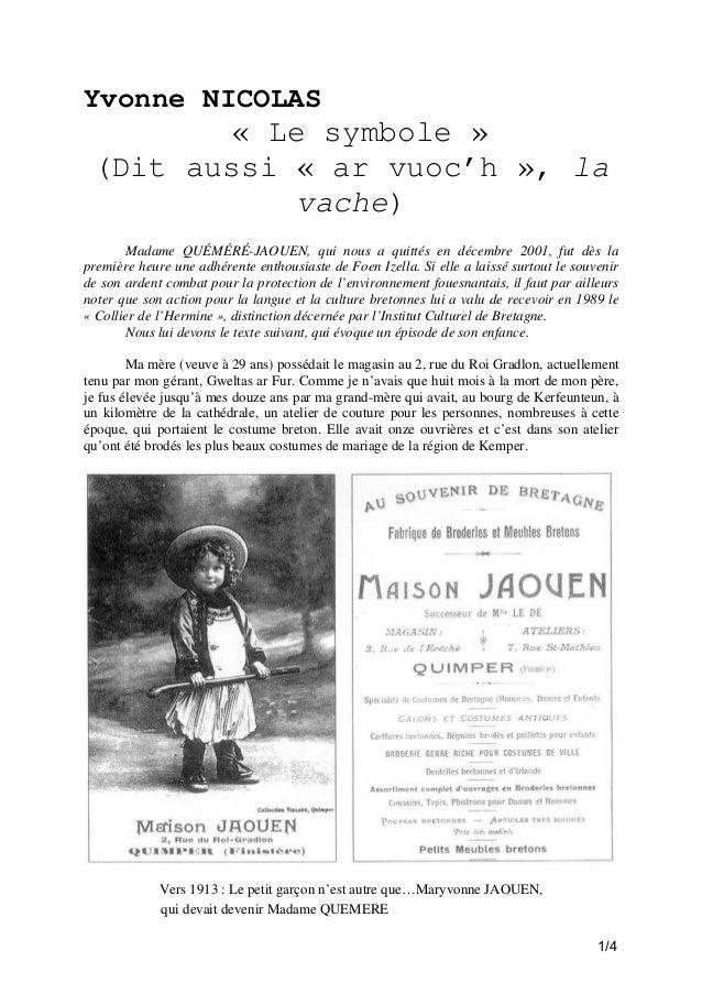 Yvonne NICOLAS  « Le symbole » (Dit aussi « ar vuoc'h », la vache) Madame QUÉMÉRÉ-JAOUEN, qui nous a quittés en décembre 2...