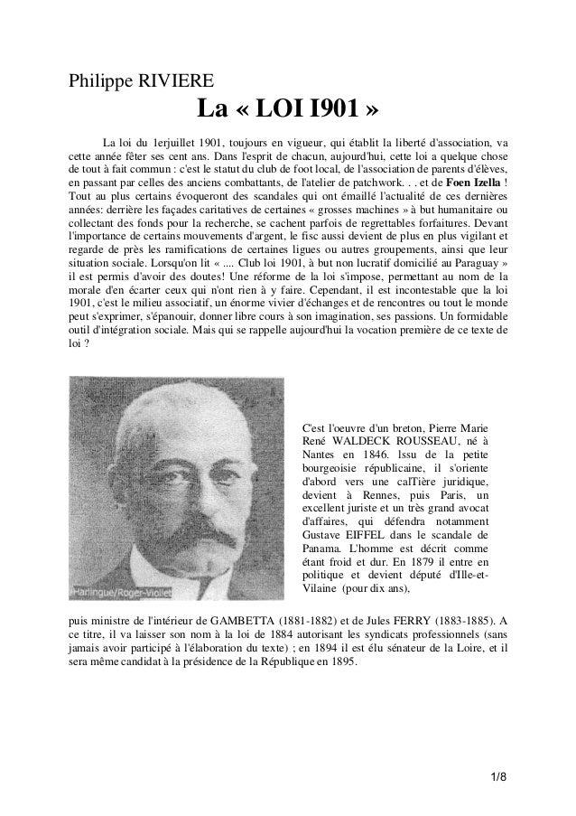 Philippe RIVIERE  La « LOI I901 » La loi du 1erjuillet 1901, toujours en vigueur, qui établit la liberté d'association, va...