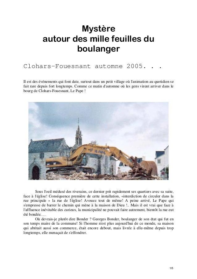 Mystère autour des mille feuilles du boulanger Clohars-Fouesnant automne 2005. . . Il est des événements qui font date, su...