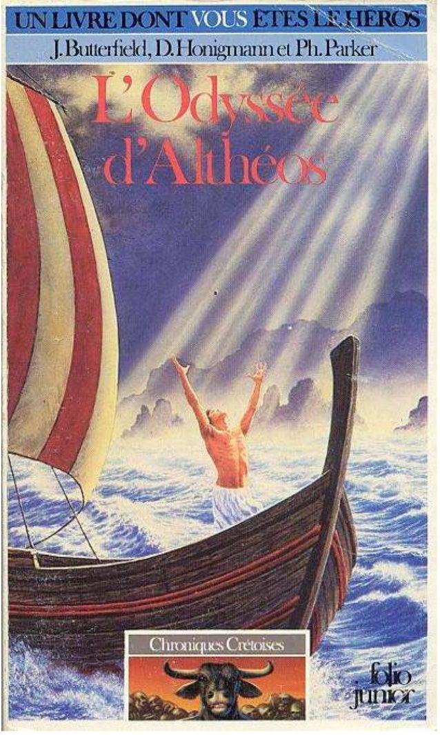 J. Butterfield, D. Honigmann et P. Parker L'Odyssée d'Althéos Chroniques Crétoises/3 Traduit de l'anglais par Arnaud Dupîn...