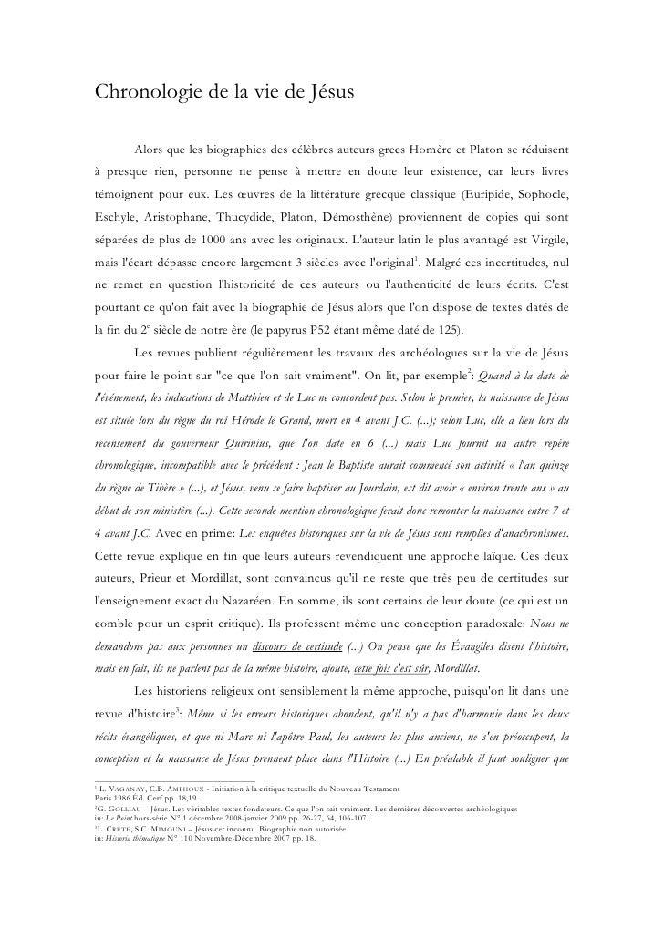 Chronologie de la vie de Jésus           Alors que les biographies des célèbres auteurs grecs Homère et Platon se réduisen...