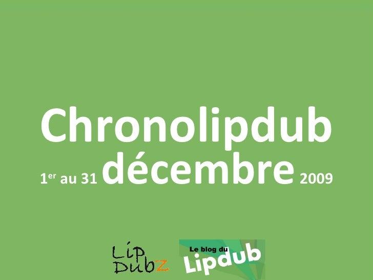 Chronolipdub 1 er  au 31  décembre  2009