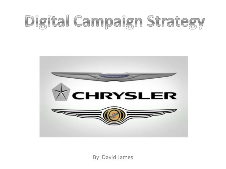 Digital Campaign Strategy<br />By: David James<br />