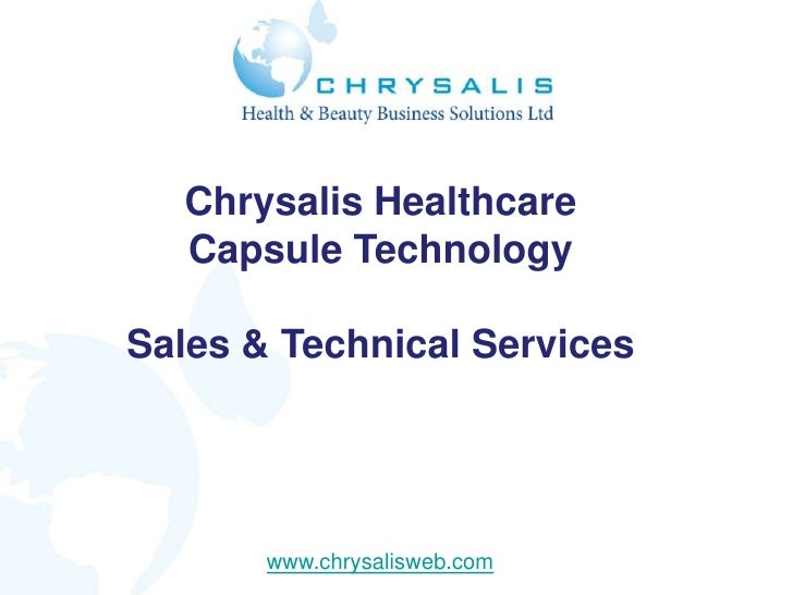 Chrysalis Healthcare  Capsule TechnologySales & Technical Services       www.chrysalisweb.com
