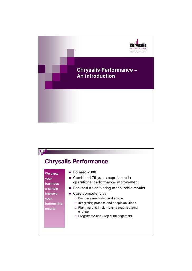 Chrysalis Performance –                 An introduction     Chrysalis Performance We grow       Formed 2008 your          ...