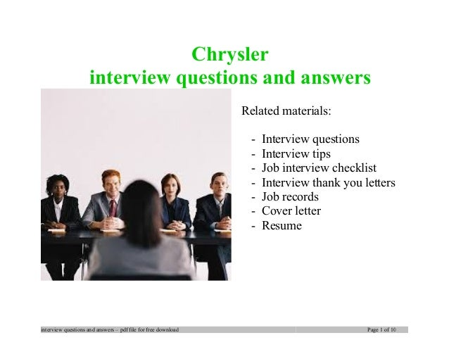 Chrysler interview questions and answers Related materials: - Interview questions - Interview tips - Job interview checkli...