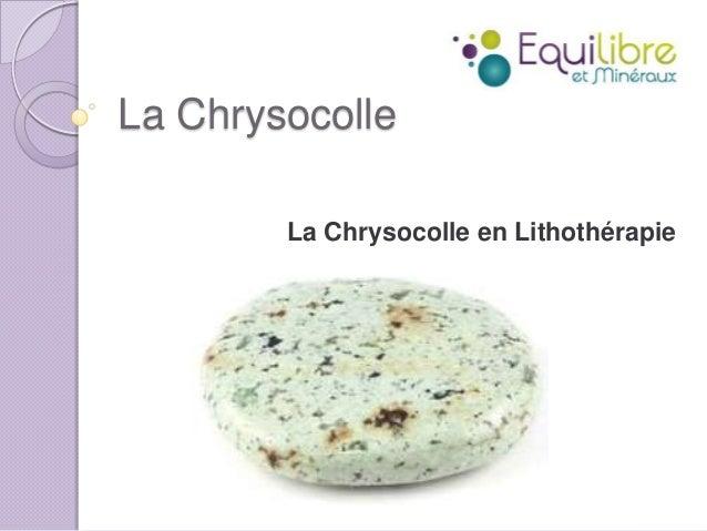 La Chrysocolle La Chrysocolle en Lithothérapie