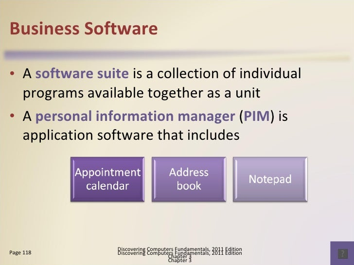 Business Software <ul><li>A  software suite  is a collection of individual programs available together as a unit </li></ul...