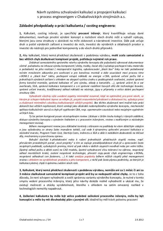 Návrh systému schvalování kalkulací a propojení kalkulací s process engineerigem v Chabařovických strojírnách a.s. Základn...