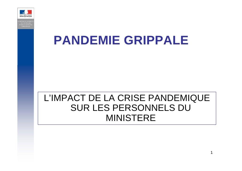 PANDEMIE GRIPPALE    L'IMPACT DE LA CRISE PANDEMIQUE       SUR LES PERSONNELS DU             MINISTERE                    ...
