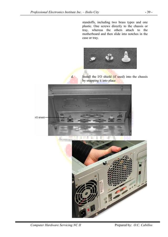 Professional Electronics Institute Inc. – Iloilo City - 39 - Computer Hardware Servicing NC II Prepared by: O.C. Cabillos ...