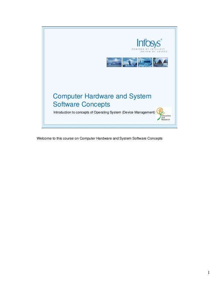 Computer Hardware and System          Software Concepts          Introduction to concepts of Operating System (Device Mana...