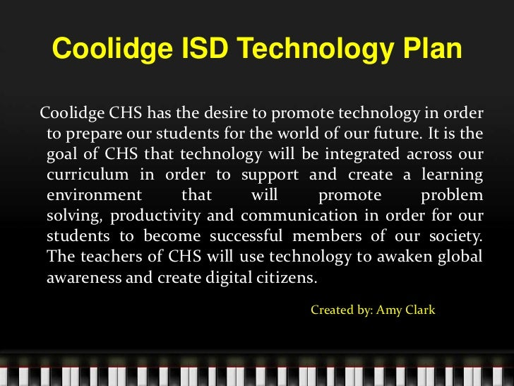 Coolidge ISD Technology Plan<br />  Coolidge CHS has the desire to promote technology in order to prepare our students for...