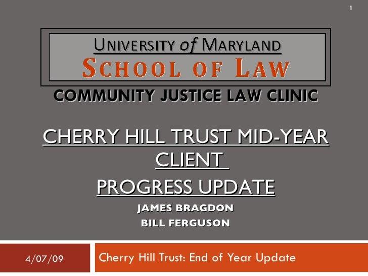 Cherry Hill Trust: End of Year Update <ul><li>CHERRY HILL TRUST MID-YEAR CLIENT  </li></ul><ul><li>PROGRESS UPDATE </li></...
