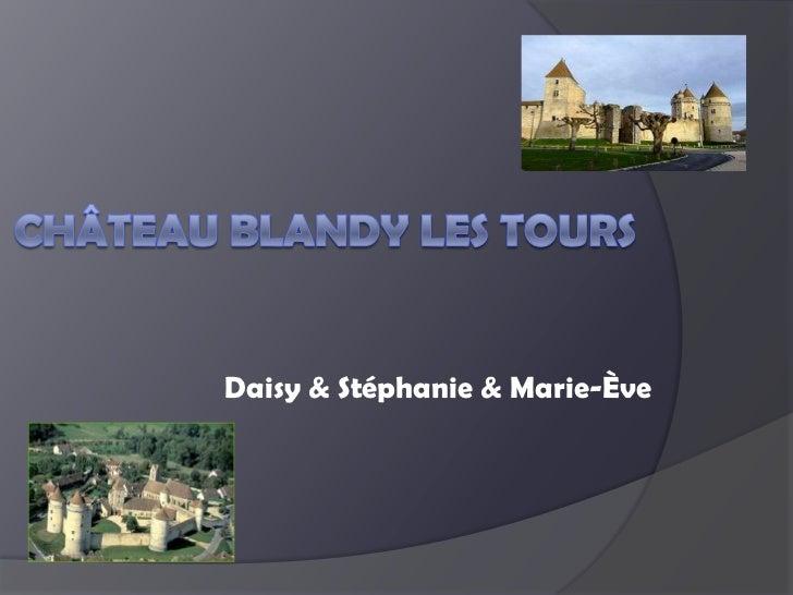 Château Blandy les tours<br />Daisy & Stéphanie & Marie-Ève<br />