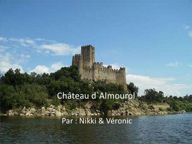 Château d`Almourol<br />Par : Nikki & Véronic<br />