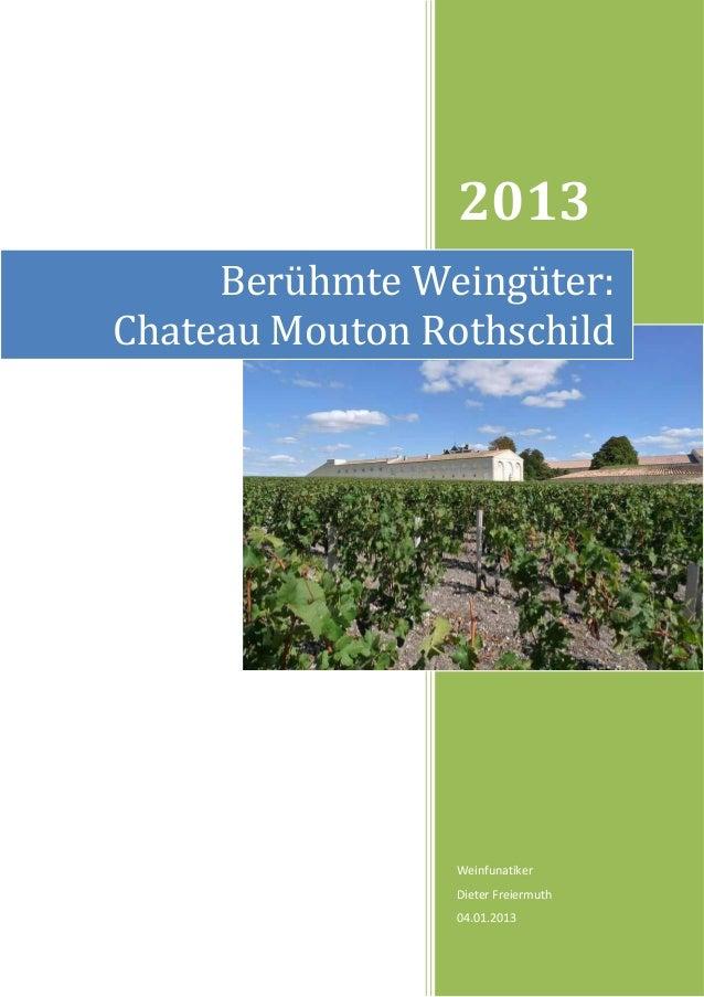 2013     Berühmte Weingüter:Chateau Mouton Rothschild                 Weinfunatiker                 Dieter Freiermuth     ...