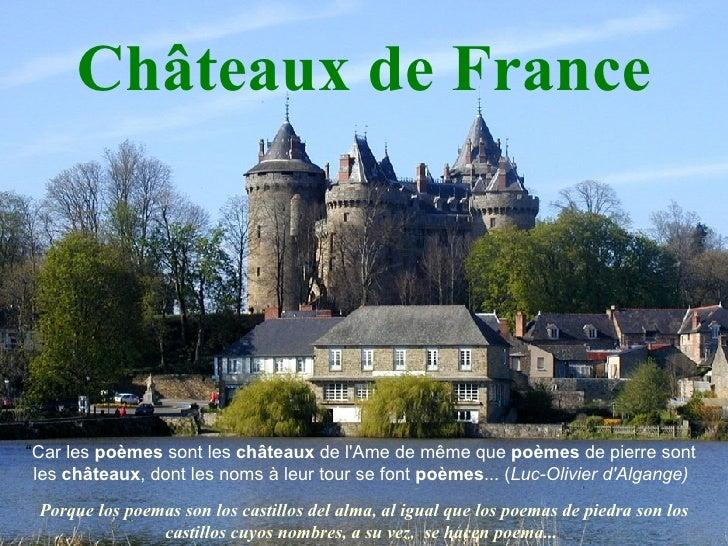 """Châteaux de France """" Car les  poèmes  sont les  châteaux  de l'Ame de même que  poèmes  de pierre sont les  châteaux , don..."""