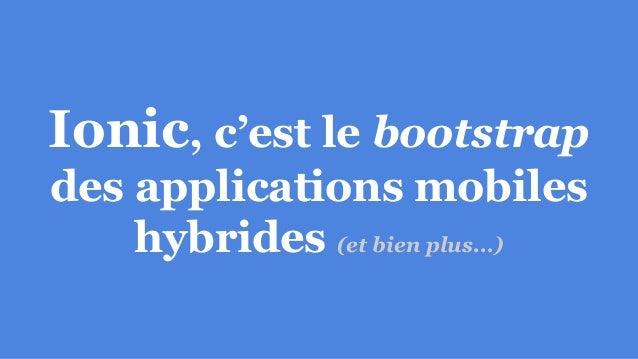 Ionic, c'est le bootstrap des applications mobiles hybrides (et bien plus...)