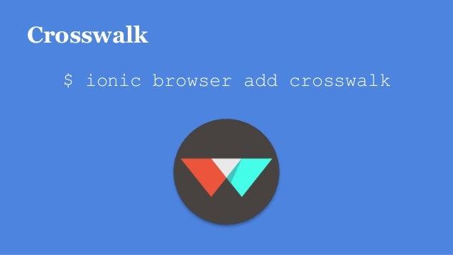 Crosswalk $ ionic browser add crosswalk