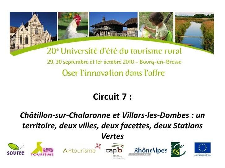 Circuit 7 :Châtillon-sur-Chalaronne et Villars-les-Dombes : un territoire, deux villes, deux facettes, deux Stations      ...