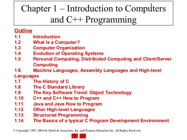 1      Chapter 1 – Introduction to Computers             and C++ ProgrammingOutline1.1    Introduction1.2    What Is a Com...