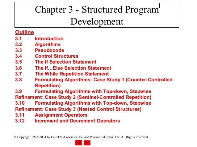 1               Chapter 3 - Structured Program                       DevelopmentOutline3.1    Introduction3.2    Algorithm...