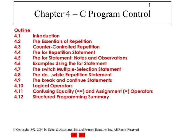 1                Chapter 4 – C Program ControlOutline4.1            Introduction4.2            The Essentials of Repetitio...