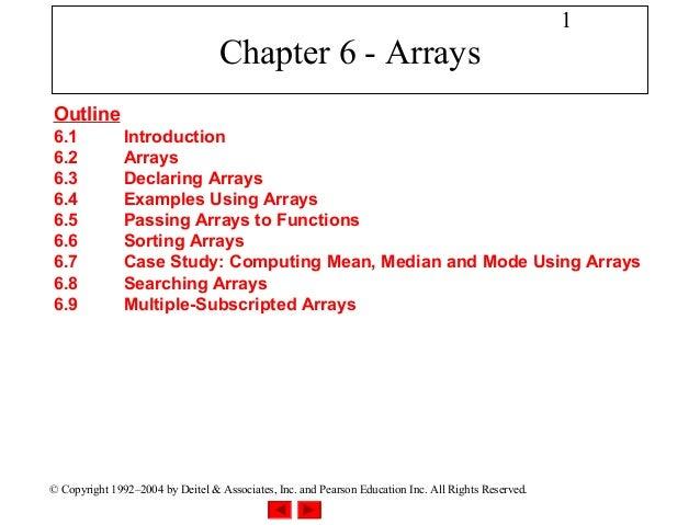 1                                  Chapter 6 - ArraysOutline6.1            Introduction6.2            Arrays6.3           ...
