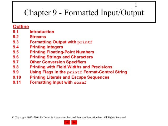 1          Chapter 9 - Formatted Input/OutputOutline9.1            Introduction9.2            Streams9.3            Format...