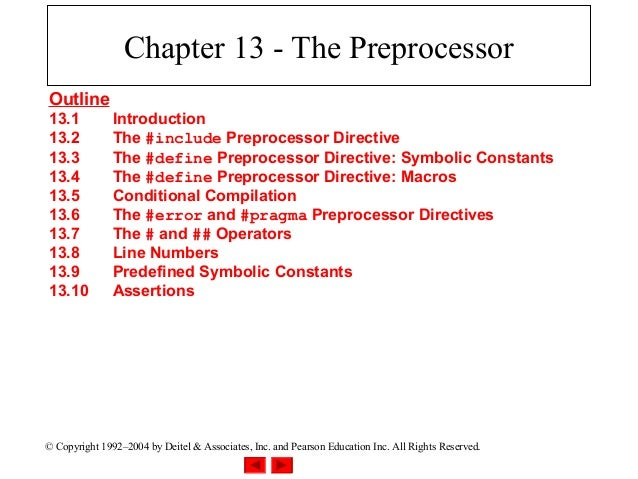 Chapter 13 - The PreprocessorOutline13.1           Introduction13.2           The #include Preprocessor Directive13.3     ...