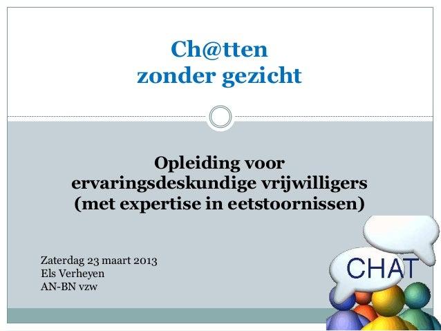 Ch@tten                  zonder gezicht              Opleiding voor     ervaringsdeskundige vrijwilligers     (met experti...