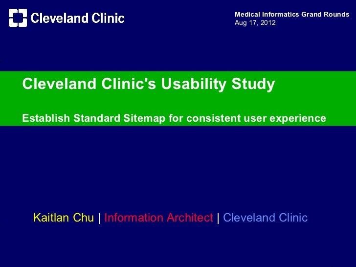 Medical Informatics Grand Rounds                                         Aug 17, 2012Cleveland Clinics Usability StudyEsta...