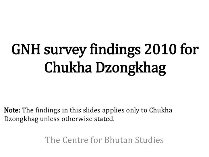 GNH survey findings 2010 for      Chukha DzongkhagNote: The findings in this slides applies only to ChukhaDzongkhag unless...